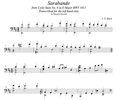 J. S. Bach/ Sarabande from Cello Suite No. 6 BWV 1012 , arranged for left hand only by Takashi Kuroda.