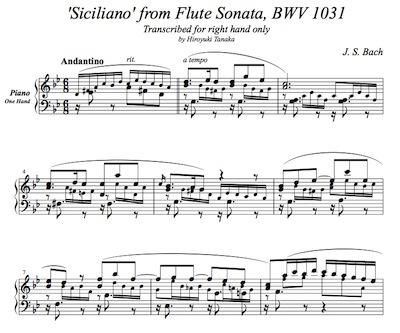 J. S. Bach/ Siciliano from Flute Sonata BWV 1031, arranged for piano right hand only by Hiroyuki Tanaka.
