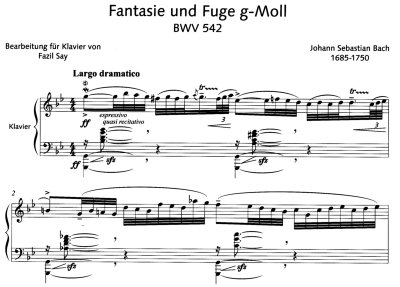 Bach=Say/ Fantasy and fugue g-moll BWV 542