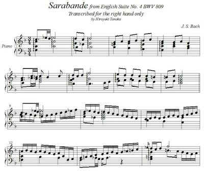 J. S. Bach/ Sarabande from English Suite No. 4 BWV 809, arranged for right hand only by Hiroyuki Tanaka
