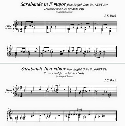 J. S. Bach/ Two Sarabandes from English Suite(No.4 in F Major, No.6 in d Minor),  arranged for piano left hand only by Hiroyuki Tanaka